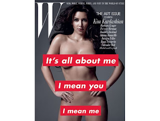 Kim Kardashian's Cover for W Magazine,It's all about me,I mean you,I mean me