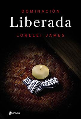 LIBRO - Liberada  Serie: Dominación #2  Lorelei James (Esencia - 8 Septiembre 2015)  NOVELA EROTICA - ROMANTICA ADULTA  Edición papel & ebook kindle | Mayores de 18 años  Comprar en Amazon