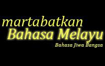 Memartabatkan Bahasa Melayu,Memperkasakan Bahasa Inggeris
