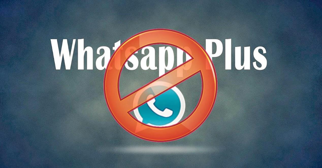 WhatsApp ha comenzado a bloquear cuentas de forma masiva por usar WhatsApp Plus y versiones alternativas