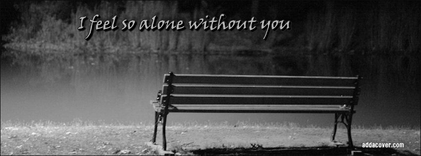 I Am Alone Without You Wallpaper For Boys Sad Cover Photos for Lonely