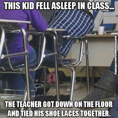 Awesome Funny Teacher On The Floor Ties Students Shoe Laces Together After He Falls Asleep In Class School Humor