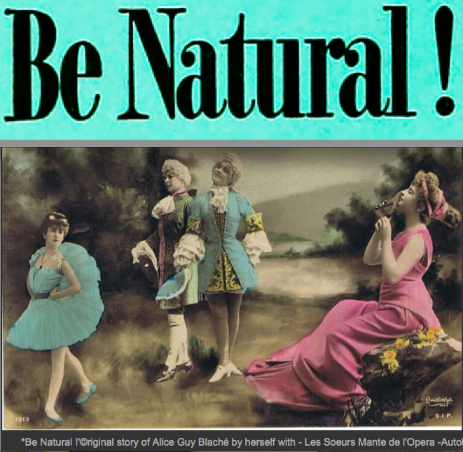 *Be Natural ! ©riginal Story of Alice Guy Blaché