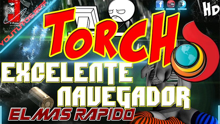 TORCH EL MEJOR NAVEGADOR MAS RAPIDO | 2015