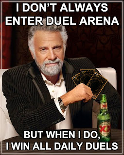 The Most Interesting Man in the World: Win All Daily Duels in the Arena