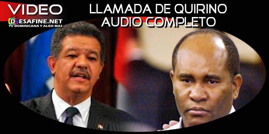 http://www.desafine.net/2015/02/audio-completo-de-la-llamada-de-quirino.html