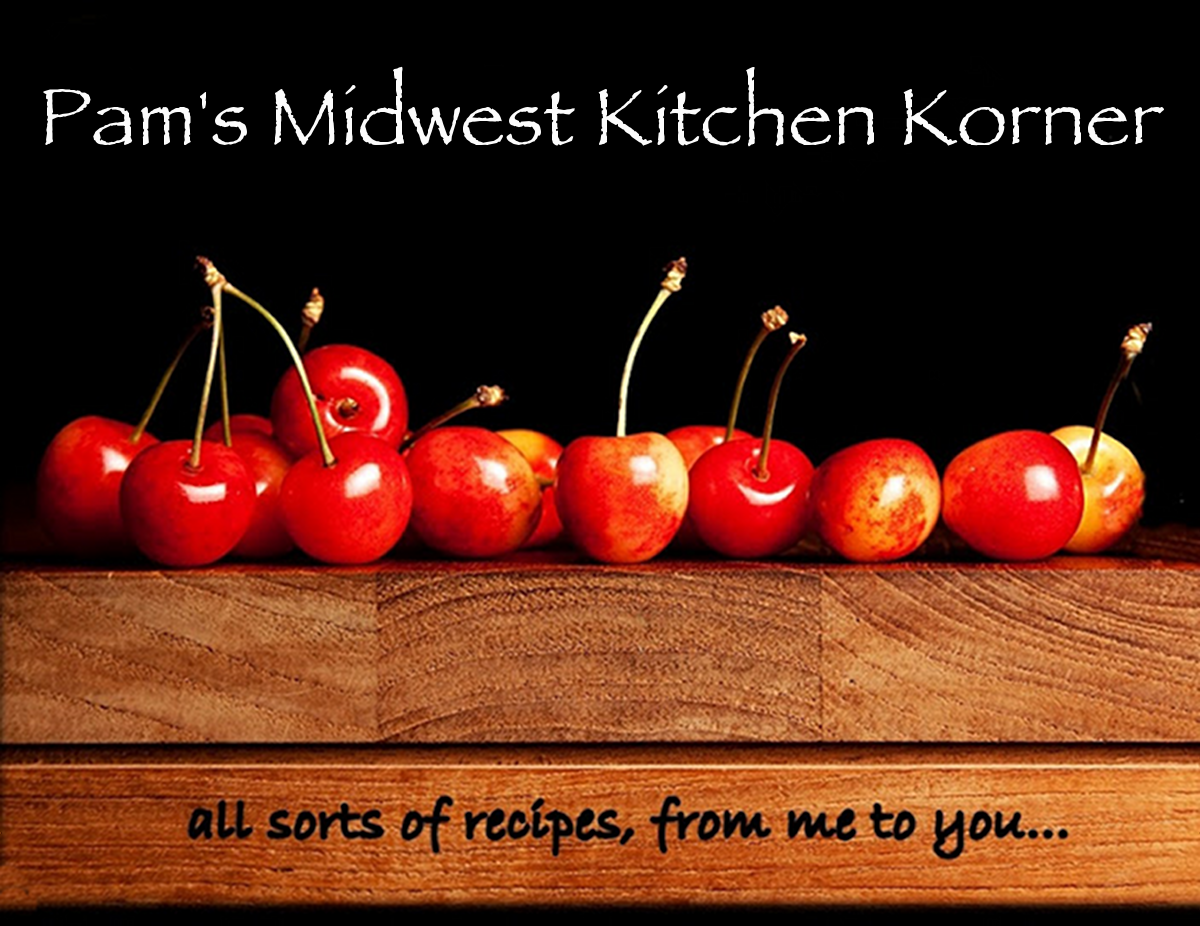 Pam&#39;s Midwest Kitchen Korner