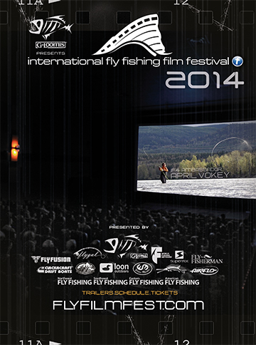 Fly fish addiction 2014 international fly fishing film for International fly fishing film festival