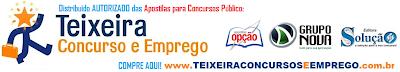 Teixeira Concursos e Emprego - Apostilas Opção/Nova Concursos e Editora Solução