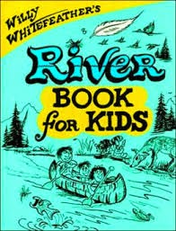 http://www.amazon.com/Willy-Whitefeathers-River-Book-Kids/dp/0943173949