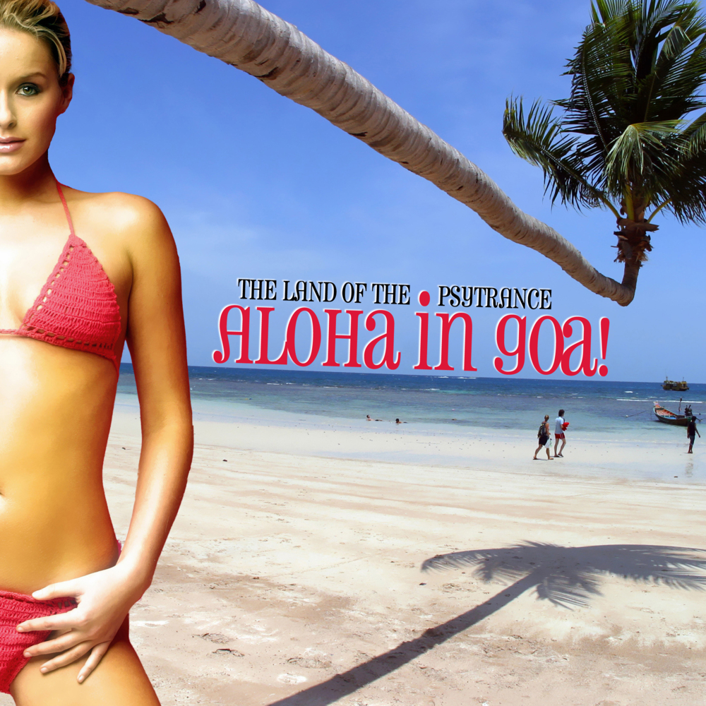 Download  Aloha in Goa!  The Land of the Psy Trance 2013 download cd mp3