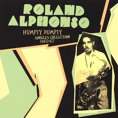 ROLAND ALPHONSO - Humpty Dumpty Singles Collection 1960-62 (2014)