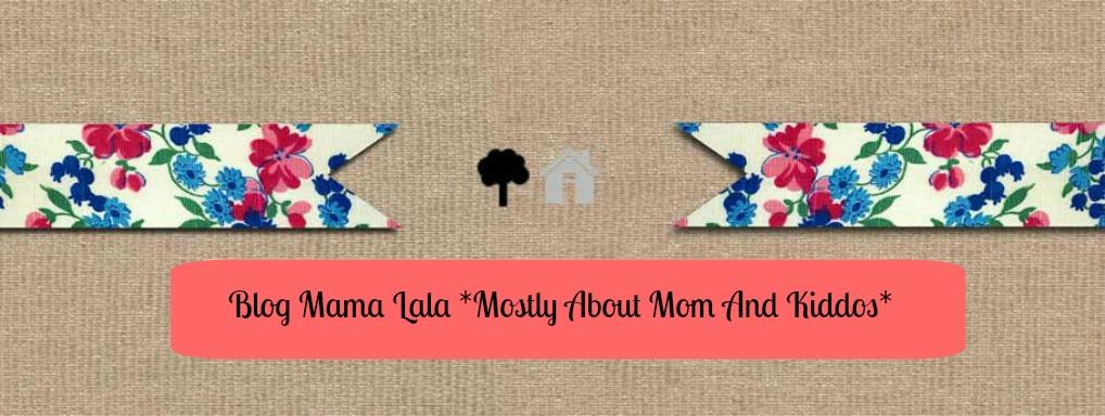 Blog Mama Lala