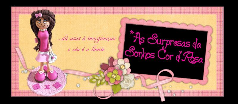 As Surpresas da Sonhos cor.de.rosa