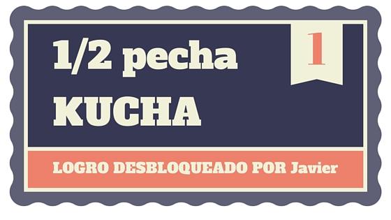 INSIGNIA CONSEGUIDA POR BUEN 1/2 PECHA KUCHA