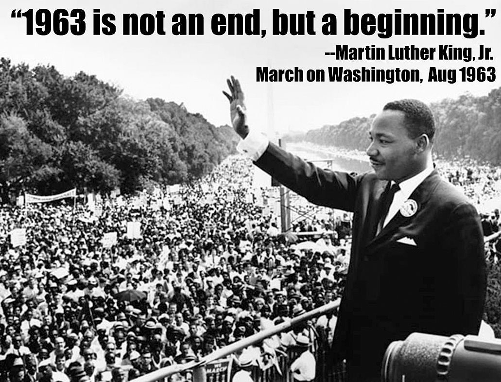 ¿Qué hacen nuestros actores y actrices más allá de amar? - Página 29 MLK-1963-is-not-an-end-but-a-beginning