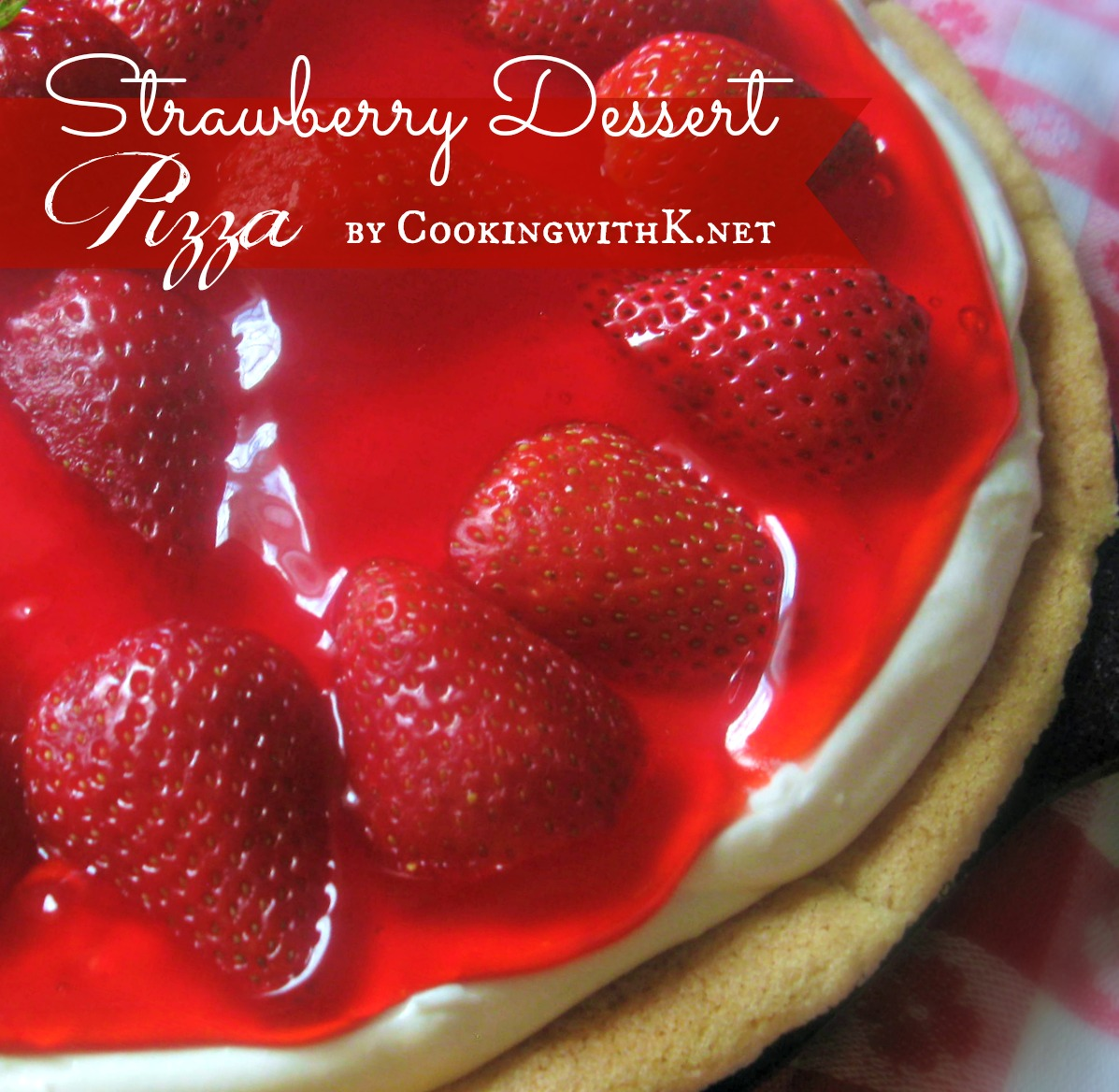Delicious Dessert for July 4th! Easy Strawberry Dessert Pizza