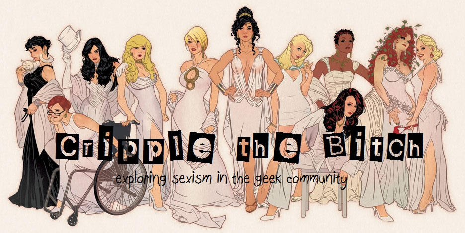 Cripple the Bitch: Exploring Sexism in the Geek Community