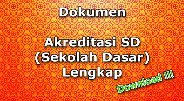 Dokumen Akreditasi SD (Sekolah Dasar) Lengkap