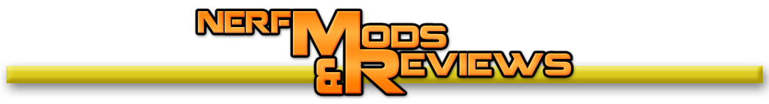 Nerf Mods and Reviews