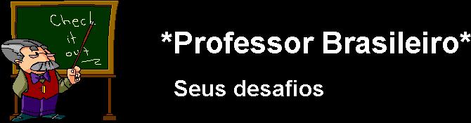 *PROFESSOR BRASILEIRO*