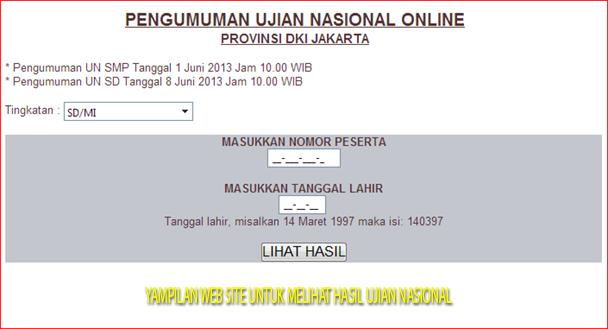 Cara mudah untuk melihat Hasil Ujian Nasional SD tahun 2013 ONLINE
