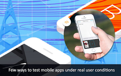 Mobile Apps Testing under Real User Conditions
