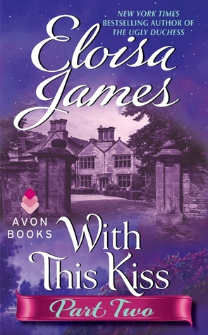 Book cover of With This Kiss (Part Two) by Eloisa James (historical romance novella)