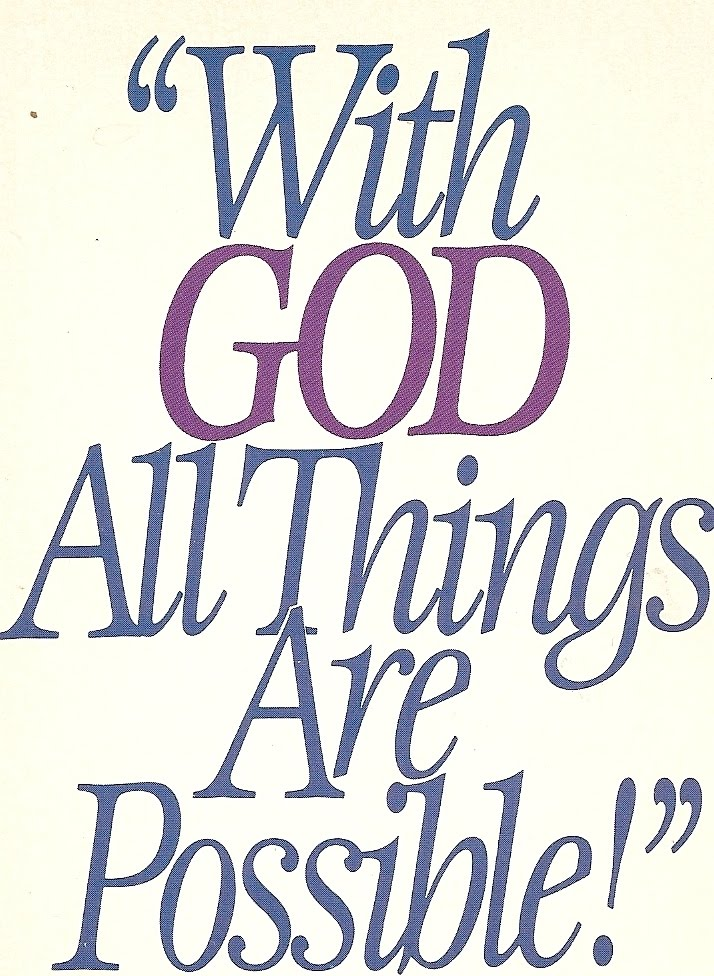 With God All Things Are Possible ...