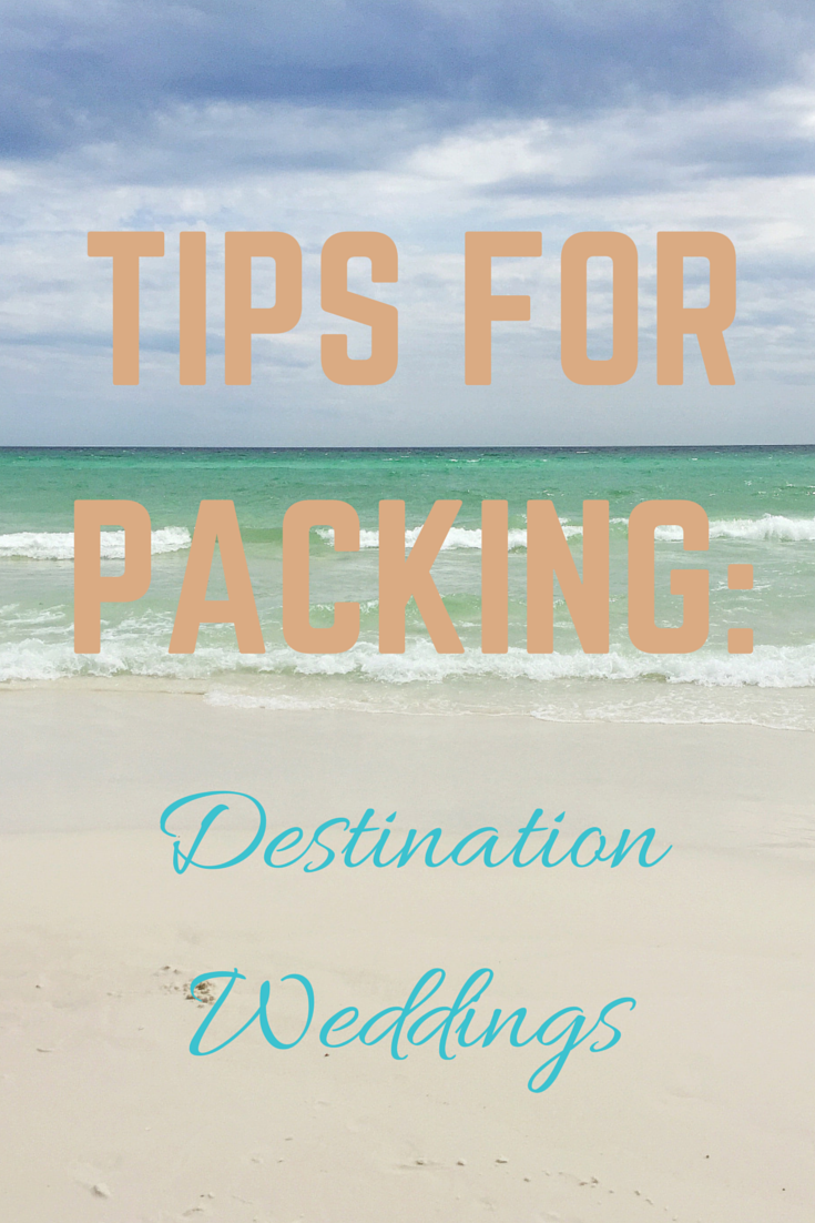Tips for Packing: Destination Weddings - OperationTwenties.com