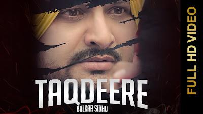 Taqdeere Balkar Sidhu mp3 download video hd mp4