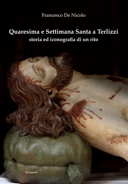 """Il libro """"Quaresima e Settimana Santa a Terlizzi: storia ed iconografia di un rito"""""""