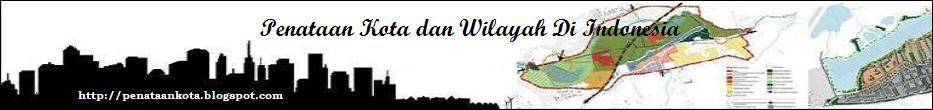Penataan Kota dan Wilayah Di Indonesia