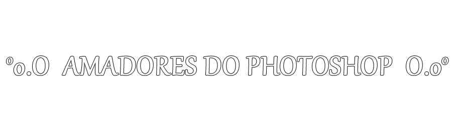°o.O Amadores do Photoshop O.o°