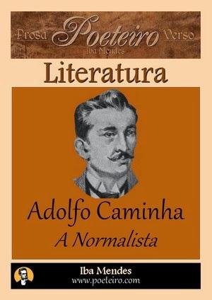 Adolfo Caminha - A Normalista - Iba Mendes