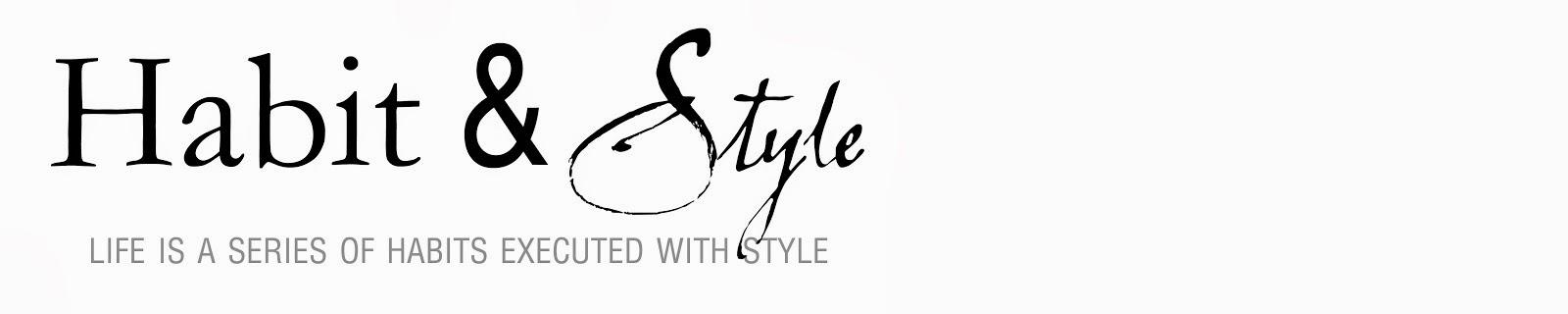 Habit & Style