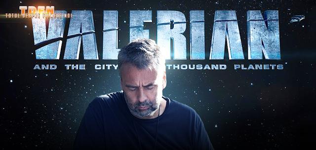 VALERIAN este următorul film sci-fi al regizorului Luc Besson