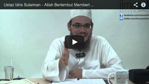 Ustaz Idris Sulaiman – Allah Berlembut Memberi Teguran kepada Rasulullah