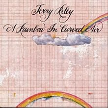 Curved Air name idea - Terry Riley - Rainbow Curved Air