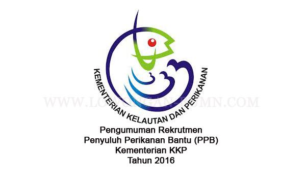 Pengumuman Rekrutmen Penyuluh Perikanan Bantu (PPB) Kementerian KKP Tahun 2016