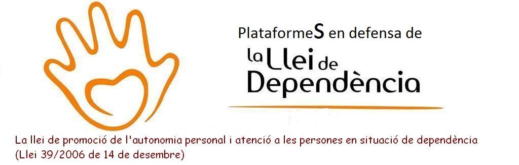 PLATAFORMAS EN DEFENSA LEY DE DEPENDENCIA