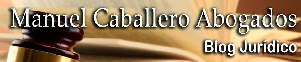 MANUEL CABALLERO ABOGADOS Blog jurídico