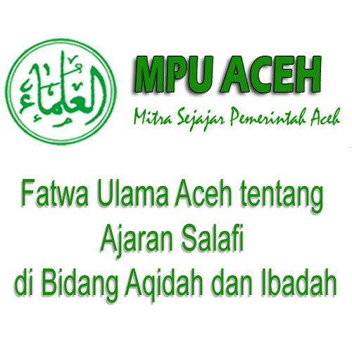 Majelis Ulama Indonesia (MUI) Aceh Keluarkan Fatwa Sesat Kelompok Salafi