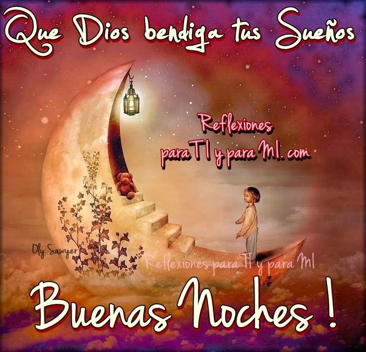 Que Dios bendiga tus Sueños... BUENAS NOCHES !