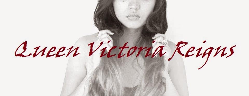 Queen Victoria Reigns
