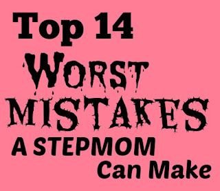 step moms, step mom, step mom worst mistakes, blended family, step family, step parents, parenting