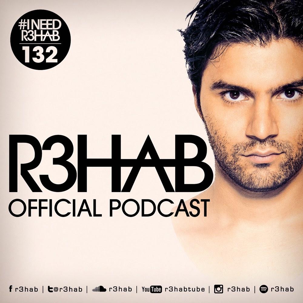 R3HAB - I NEED R3HAB 132