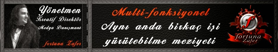 ƒ☡ fortuna ZAFER | Yönetmen | Director | Media Adviser | Creative Design |