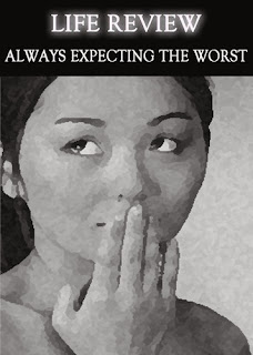 https://eqafe.com/p/life-review-always-expecting-the-worst