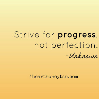 strive for progress not perfection unknown quote